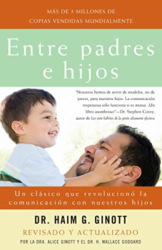 9780307278906: Entre padres e hijos: Un clásico que revoluciono la comunicacion con nuestros hijos (Spanish Edition)