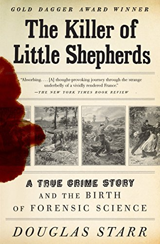 9780307279088: The Killer of Little Shepherds: A True Crime Story and the Birth of Forensic Science