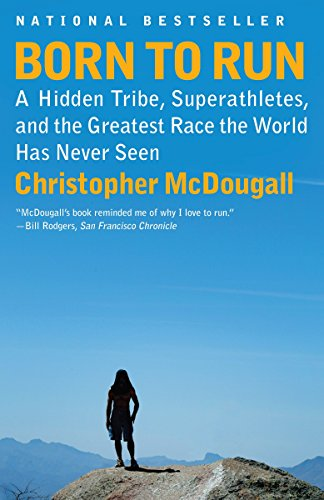 9780307279187: Born to Run: A Hidden Tribe, Superathletes, and the Greatest Race the World Has Never Seen