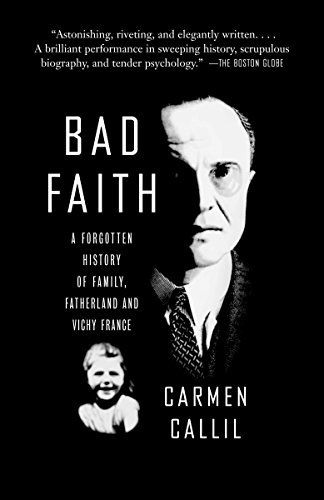 9780307279255: Bad Faith: A Forgotten History of Family, Fatherland and Vichy France