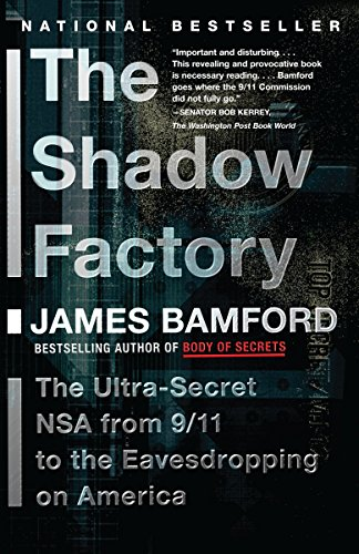 9780307279392: The Shadow Factory: The Ultra-Secret NSA from 9/11 to the Eavesdropping on America