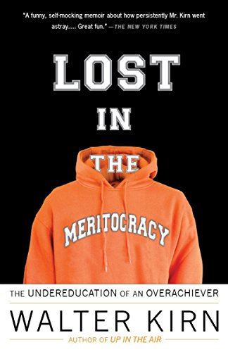 9780307279453: Lost in the Meritocracy: The Undereducation of an Overachiever