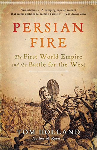 9780307279484: Persian Fire: The First World Empire and the Battle for the West