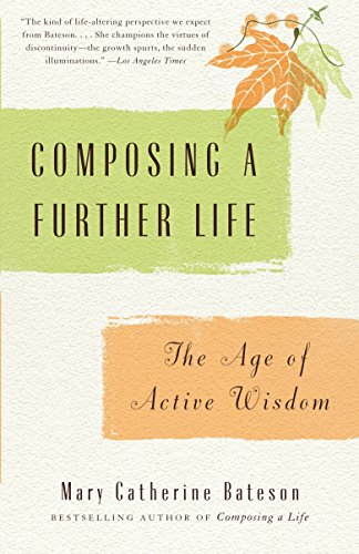 9780307279637: Composing a Further Life: The Age of Active Wisdom