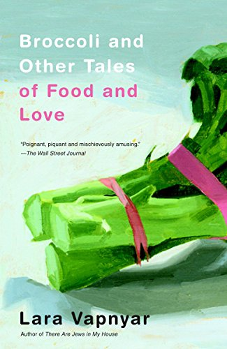 9780307279880: Broccoli and Other Tales of Food and Love