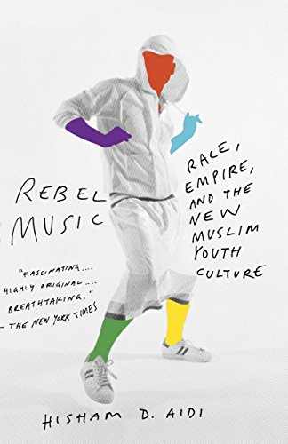 9780307279972: Rebel Music: Race, Empire, and the New Muslim Youth Culture