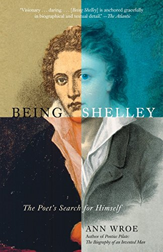 9780307280527: Being Shelley: The Poet's Search for Himself
