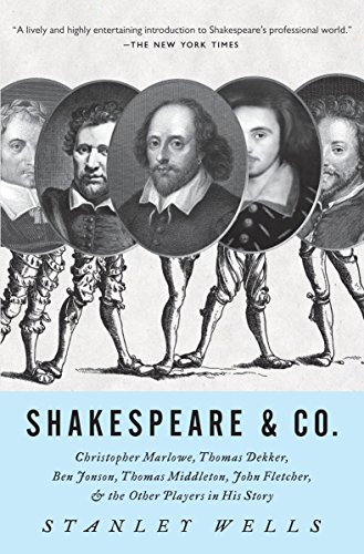 9780307280534: Shakespeare & Co.: Christopher Marlowe, Thomas Dekker, Ben Jonson, Thomas Middleton, John Fletcher and the Other Players in His Story (Vintage)