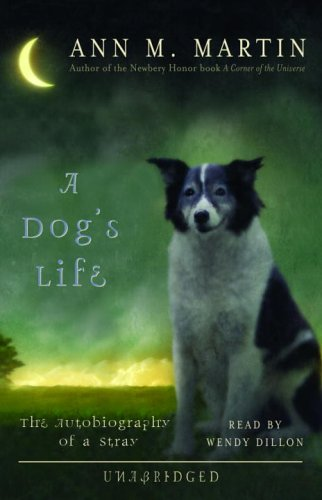 9780307283467: A Dog's Life: The Autobiography of a Stray