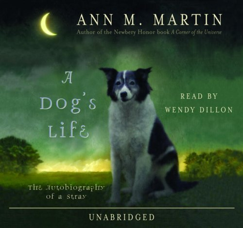 A Dog's Life: The Autobiography of a Stray: Ann M. Martin