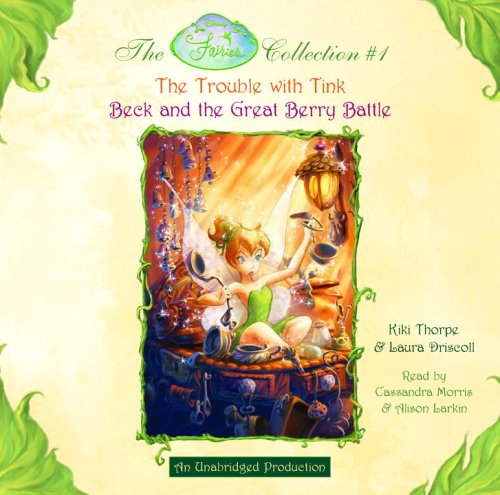 Disney Fairies Collection #1: The Trouble with Tink; Beck and the Great Berry Battle: Books 1 &...