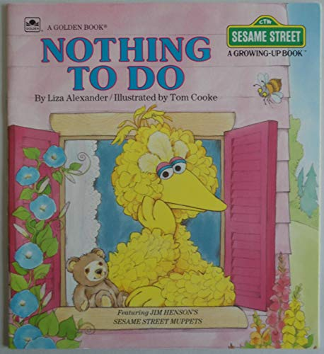 9780307290021: Nothing to Do (Sesame Street Growing-up Bks.)