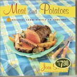 Meat and Potatoes: 52 Recipes From Simple to Sublime (Hardcover) (9780307290182) by [???]