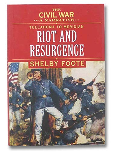 The Civil War - a Narrative, Tullahoma to Meridan, Riot and Resurgence, Volume VI