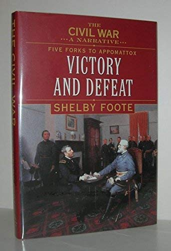The Civil War: A Narrative: Five Forks: Foote, Shelby