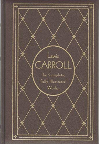 9780307290373: Lewis Carroll: The Complete, Fully Illustrated Works