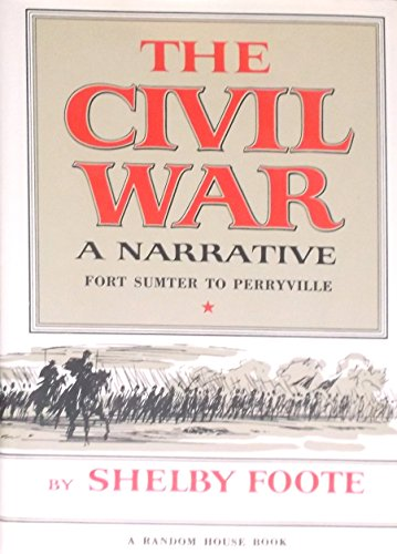 9780307290427: The Civil War a Narrative: Fort Sumter to Perryville