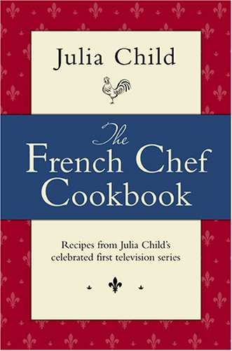 9780307290458: The French Chef Cookbook