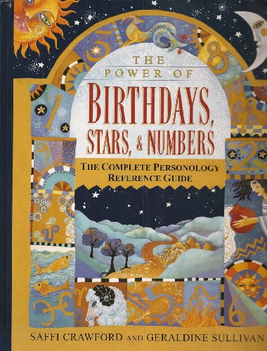 9780307290595: The Power of Birthdays, Stars & Numbers: The Complete Personology Reference Guide