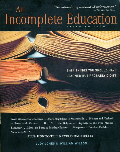 9780307291387: An Incomplete Education: 3,684 Things You Should Have Learned But Probably Didn't