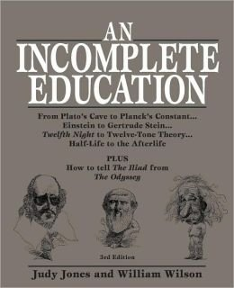 9780307291394: An Incomplete Education: 3684 Things You Should Have Learned But Probably Didn't (Third edition)