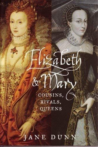 9780307291479: Elizabeth & Mary: Cousins, Rivals, Queens