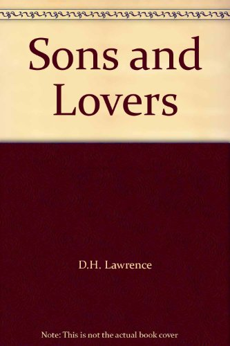 Sons and Lovers: Lawrence, D.H.