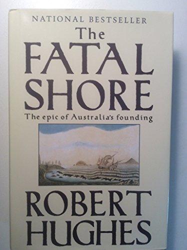 The Fatal Shore: Hughes, Robert