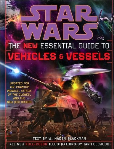 9780307291806: Star Wars : The New Essential Guide to Vehicles and Vessels