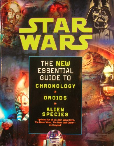 Star Wars: The NEW Essential Guide to Chronolgy Droids Alien Species