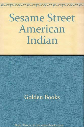 Sesame Street American Indian (0307300714) by Golden Books
