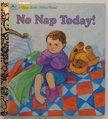 9780307301161: No Nap Today! (Little Golden Book)