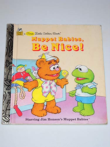 9780307301192: Muppet Babies, Be Nice! (First Little Golden Books)