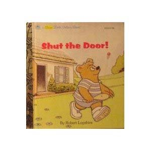 Shut the Door (First Little Golden Book) (0307301354) by Robert Lopshire