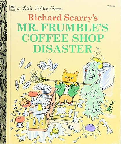 9780307301413: Richard Scarry's Mr. Frumble's Coffee Shop Disaster (A Little Golden Book)