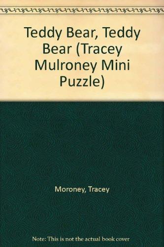 9780307301512: Teddy Bear, Teddy Bear (Tracey Mulroney Mini Puzzle)
