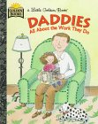 9780307302700: Daddies: All About The Work They Do (Little Golden Book)
