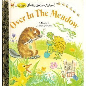 Over in the Meadow: A Nursery Counting Rhyme (A First Little Golden Book): Lilian Obligado