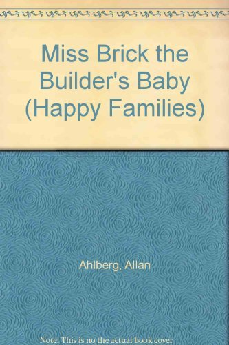 9780307317025: Miss Brick the Builder's Baby (Happy Families)
