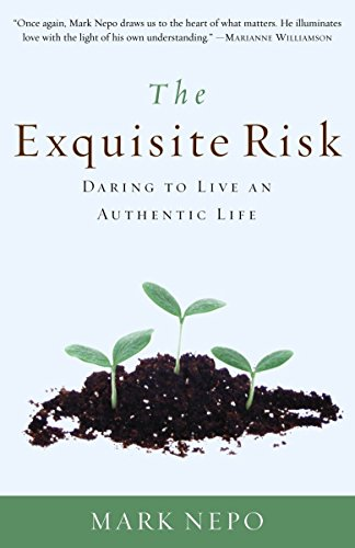 9780307335845: The Exquisite Risk: Daring to Live an Authentic Life