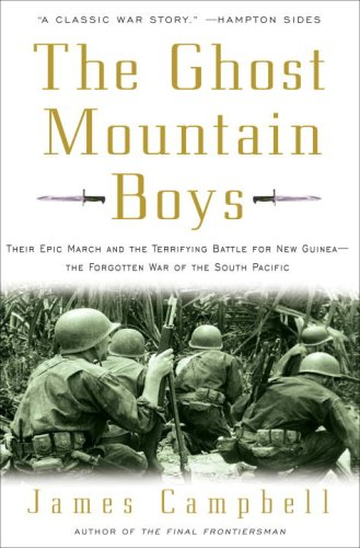 9780307335968: The Ghost Mountain Boys: Their Epic March and the Terrifying Battle for New Guinea--The Forgotten War of the South Pacific