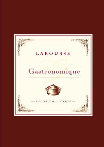 Larousse Gastronomique Recipe Collection: Librairie Larousse