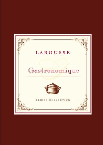Larousse Gastronomique Recipe Collection: Librairie Larousse