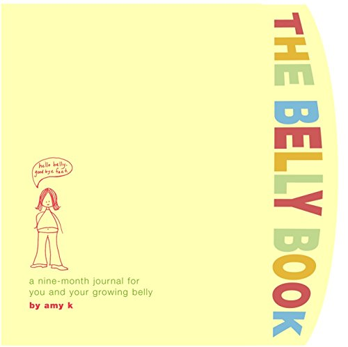 9780307336187: The Belly Book: A Nine-Month Journal for You and Your Growing Belly (Potter Style)