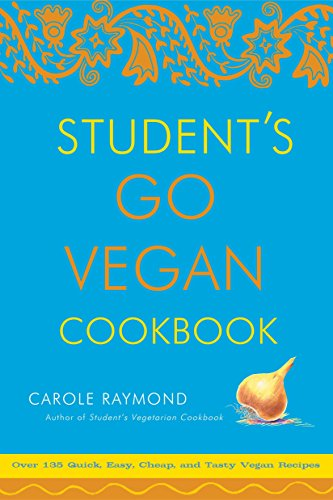 9780307336538: Student's Go Vegan Cookbook: Over 135 Quick, Easy, Cheap, and Tasty Vegan Recipes: 125 Quick, Easy, Cheap and Tasty Vegan Recipes