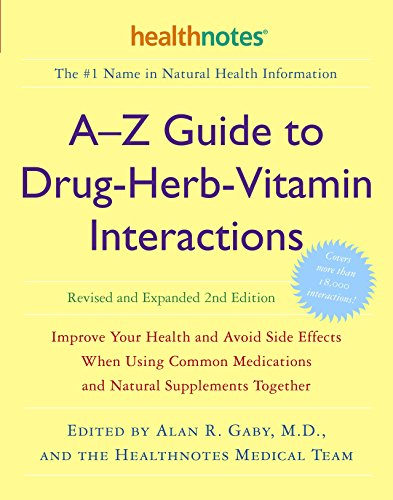 9780307336644: A-Z Guide to Drug-Herb-Vitamin Interactions: Improve Your Health and Avoid Side Effects When Using Common Medications and Natural Supplements Together