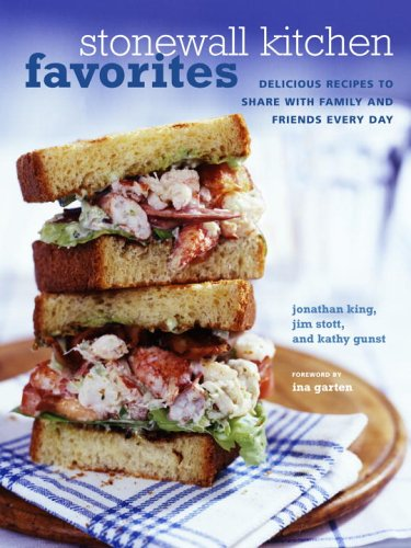 Stonewall Kitchen Favorites: Delicious Recipes to Share: Stott, Jim; King,
