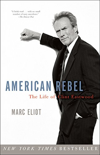 9780307336897: American Rebel: The Life of Clint Eastwood