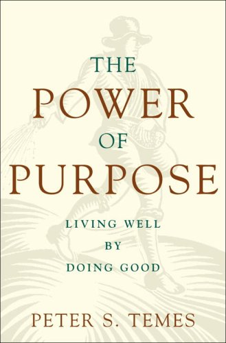 9780307336934: The Power of Purpose: Living Well by Doing Good
