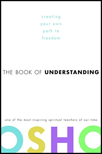 9780307336941: The Book of Understanding: Creating Your Own Path to Freedom